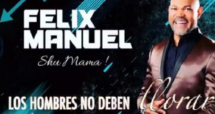 Felix Manuel - Los Hombres No Deben Llorar